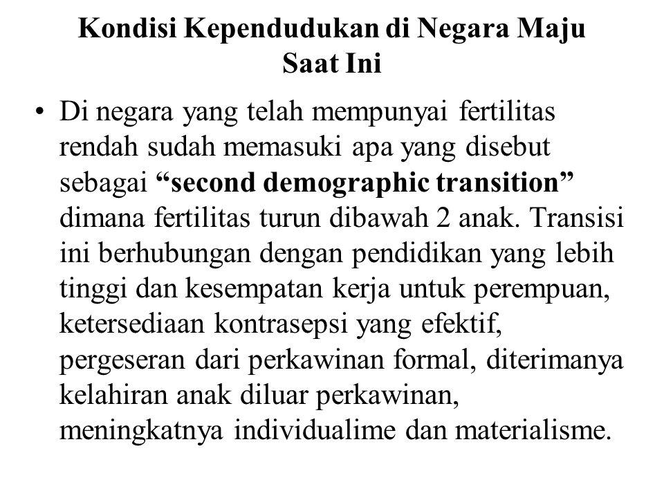 "Kondisi Kependudukan di Negara Maju Saat Ini Di negara yang telah mempunyai fertilitas rendah sudah memasuki apa yang disebut sebagai ""second demograp"