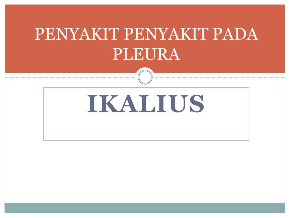 IKALIUS PENYAKIT PENYAKIT PADA PLEURA