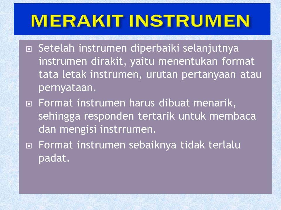  Setelah instrumen diperbaiki selanjutnya instrumen dirakit, yaitu menentukan format tata letak instrumen, urutan pertanyaan atau pernyataan.  Forma