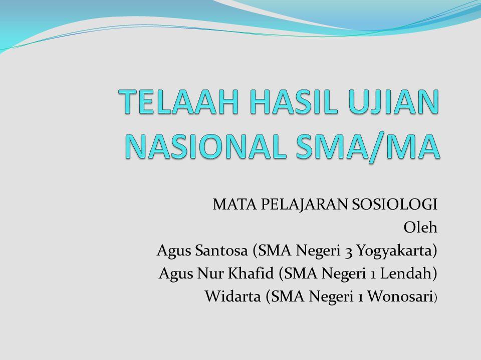 MATA PELAJARAN SOSIOLOGI Oleh Agus Santosa (SMA Negeri 3 Yogyakarta) Agus Nur Khafid (SMA Negeri 1 Lendah) Widarta (SMA Negeri 1 Wonosari )