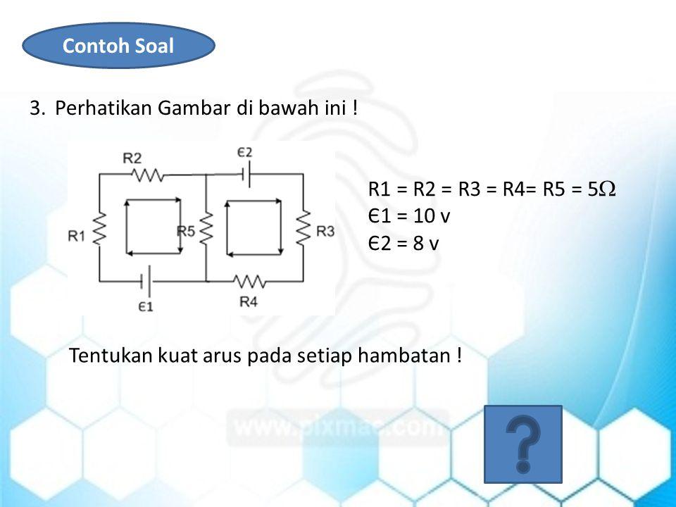 Contoh Soal 3.Perhatikan Gambar di bawah ini .