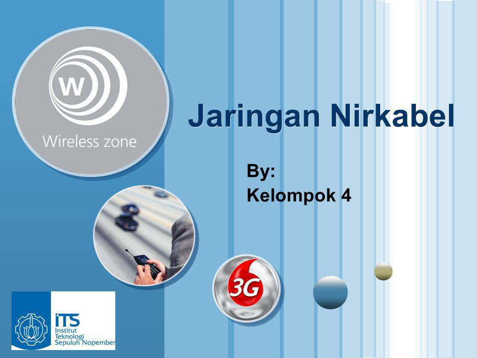 www.themegallery.com LOGO Jaringan Nirkabel By: Kelompok 4