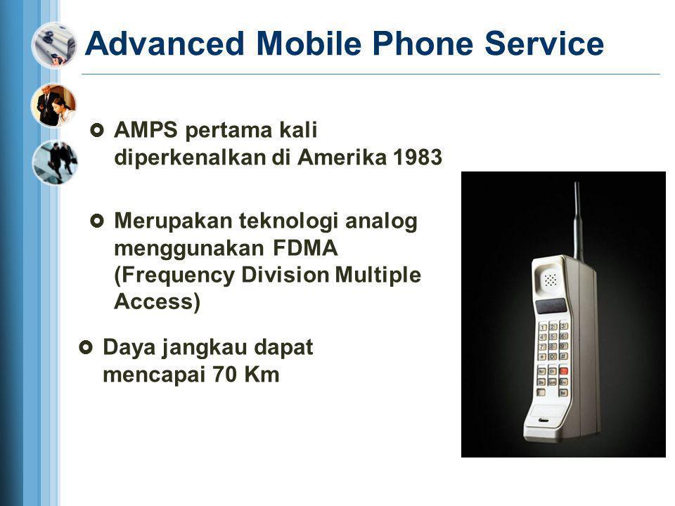 Advanced Mobile Phone Service  AMPS pertama kali diperkenalkan di Amerika 1983  Merupakan teknologi analog menggunakan FDMA (Frequency Division Mult