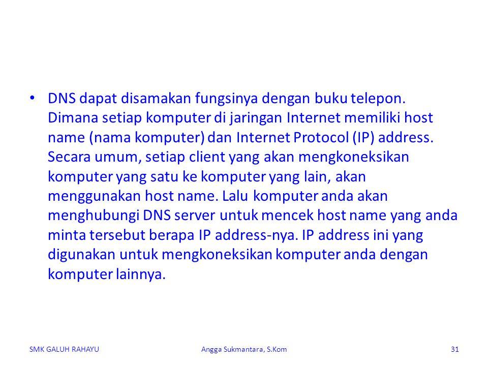 DNS dapat disamakan fungsinya dengan buku telepon. Dimana setiap komputer di jaringan Internet memiliki host name (nama komputer) dan Internet Protoco