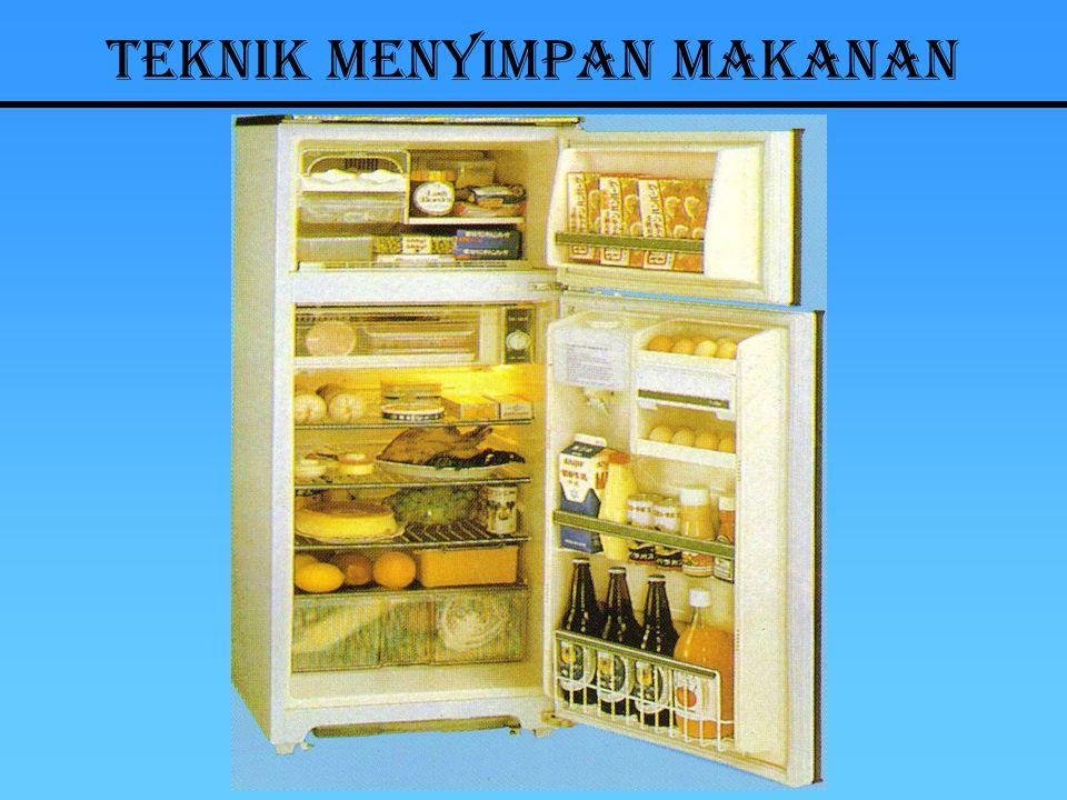 1.Menyimpan daging  Pilih yang baru dan segar  Simpan di tempat daging (meat tray),  Suhu penyimpanan 1 0 C.