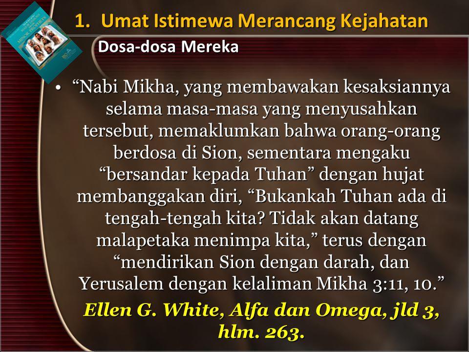 """Nabi Mikha, yang membawakan kesaksiannya selama masa-masa yang menyusahkan tersebut, memaklumkan bahwa orang-orang berdosa di Sion, sementara mengaku"