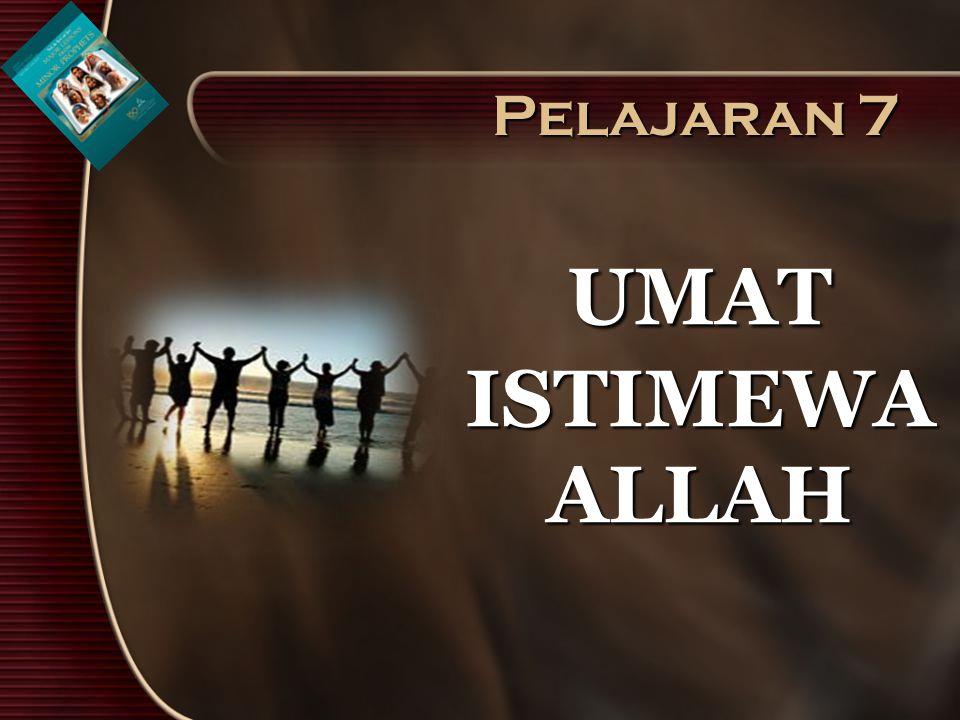 Pelajaran 7 UMAT ISTIMEWA ALLAH