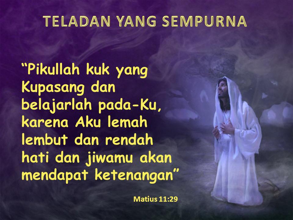 """""""Pikullah kuk yang Kupasang dan belajarlah pada-Ku, karena Aku lemah lembut dan rendah hati dan jiwamu akan mendapat ketenangan"""" Matius 11:29"""