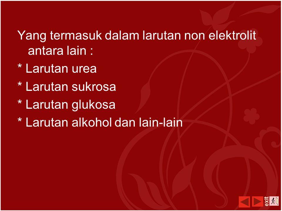 Larutan Non Elektrolit Larutan non-elektrolit adalah larutan yang tidak dapat menghantarkan arus listrik, hal ini disebabkan karena larutan tidak dapa