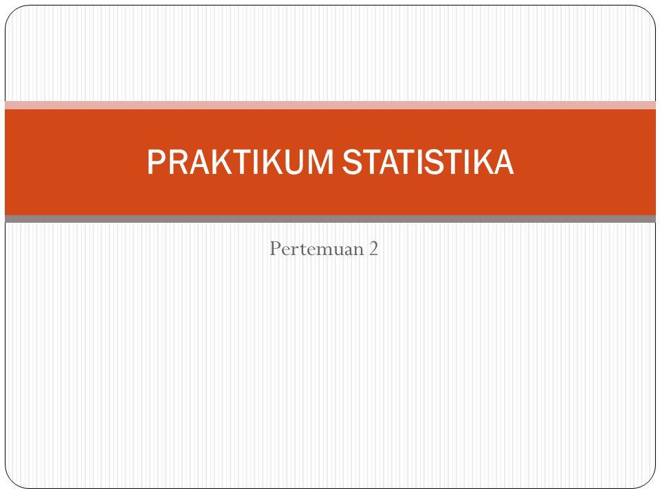 Pertemuan 2 PRAKTIKUM STATISTIKA
