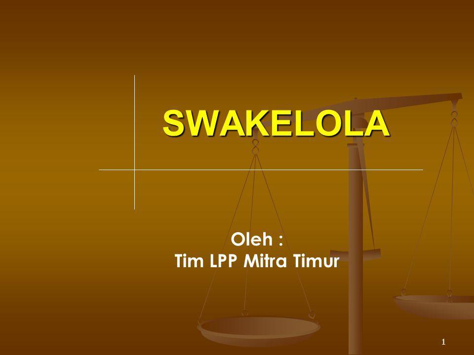 1 SWAKELOLA Oleh : Tim LPP Mitra Timur