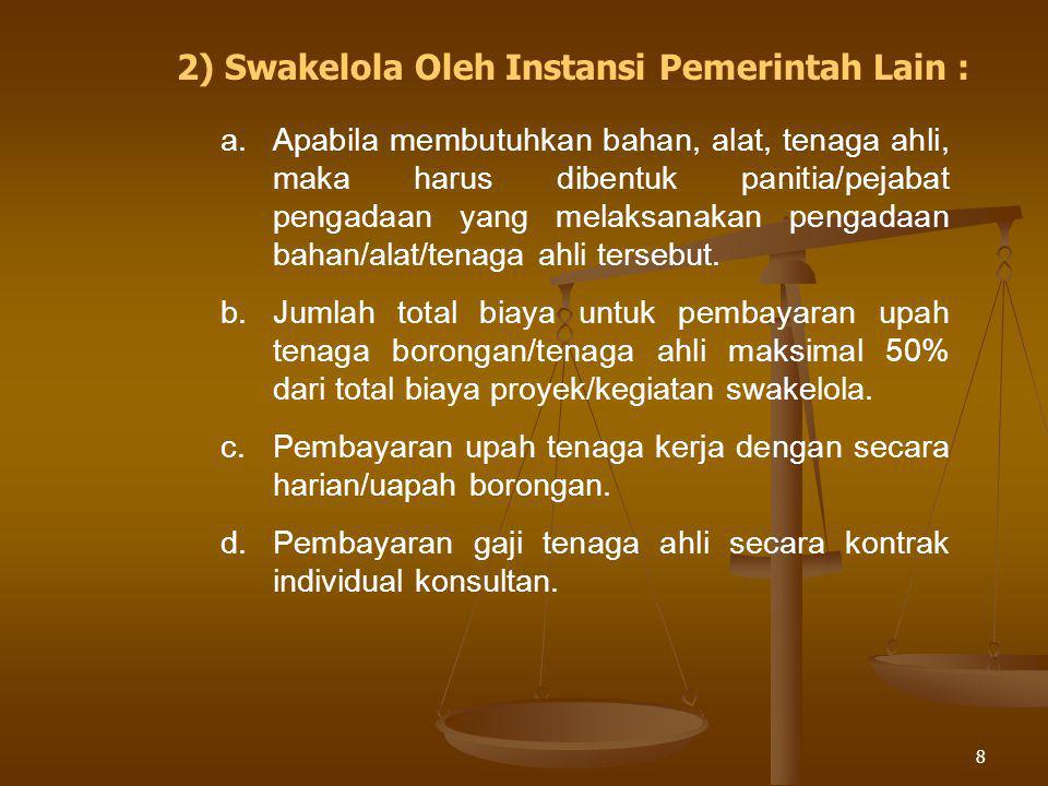 9 e.Dilakukan pencatatan dan evaluasi pelaksanaan kegiatan swakelola.