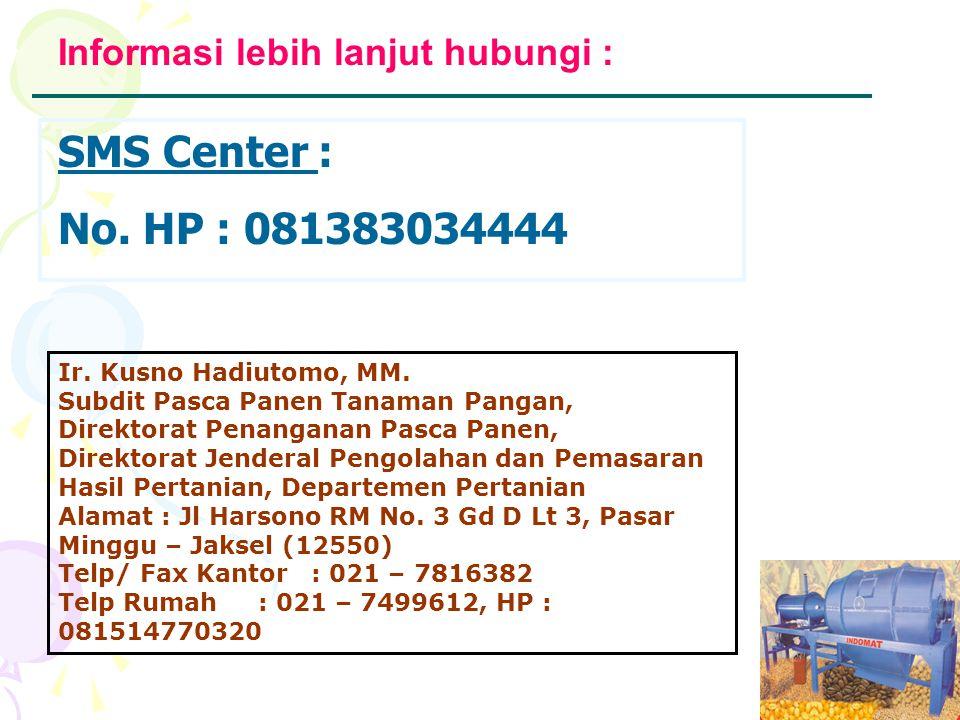13 Informasi lebih lanjut hubungi : SMS Center : No.