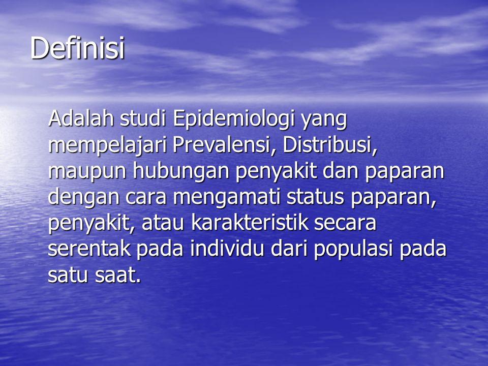 Pencuplikan ( Random, Fixed Eksposure atau Fixed disease) Terpapar Berpenyakit (E+D+) Terpapar Tak Berpenyakit (E+D-) Tak Terpapar Berpenyakit (E-D+) Tak Terpapar, Tak Berpenyakit (E-D-) Populasi