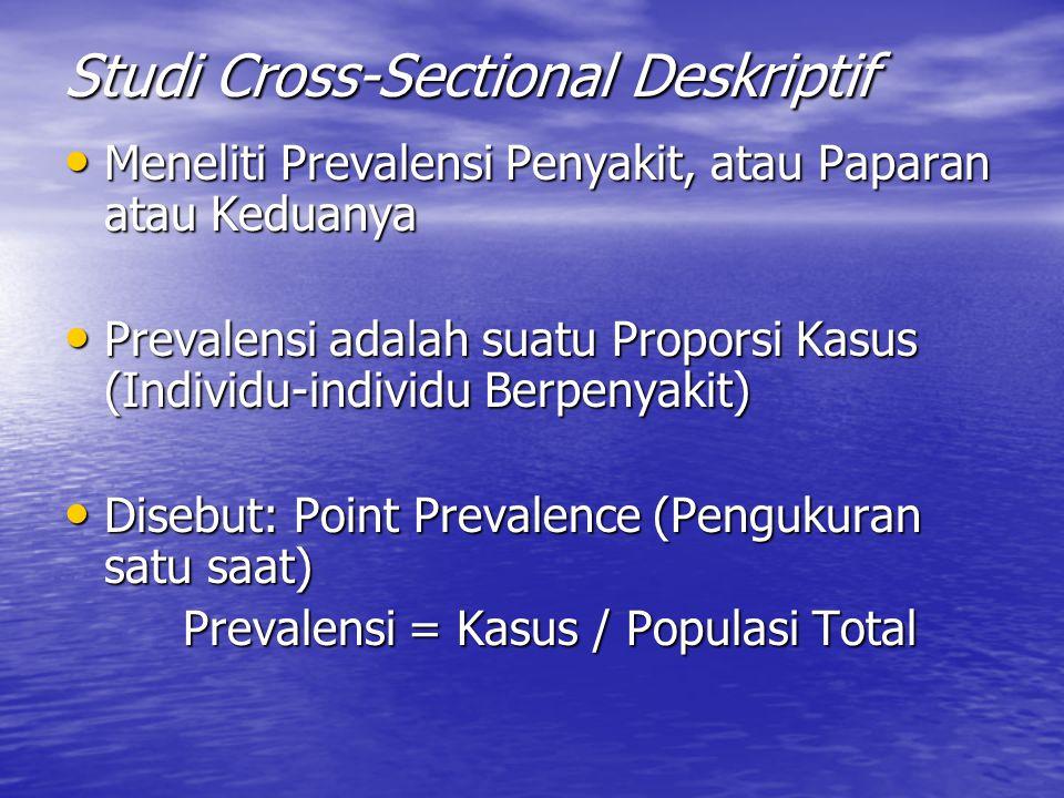 Contoh : Prevalensi PJK diantara Kel.Terpapar (Orang yg Tidak Aktif OR) dan Kel.