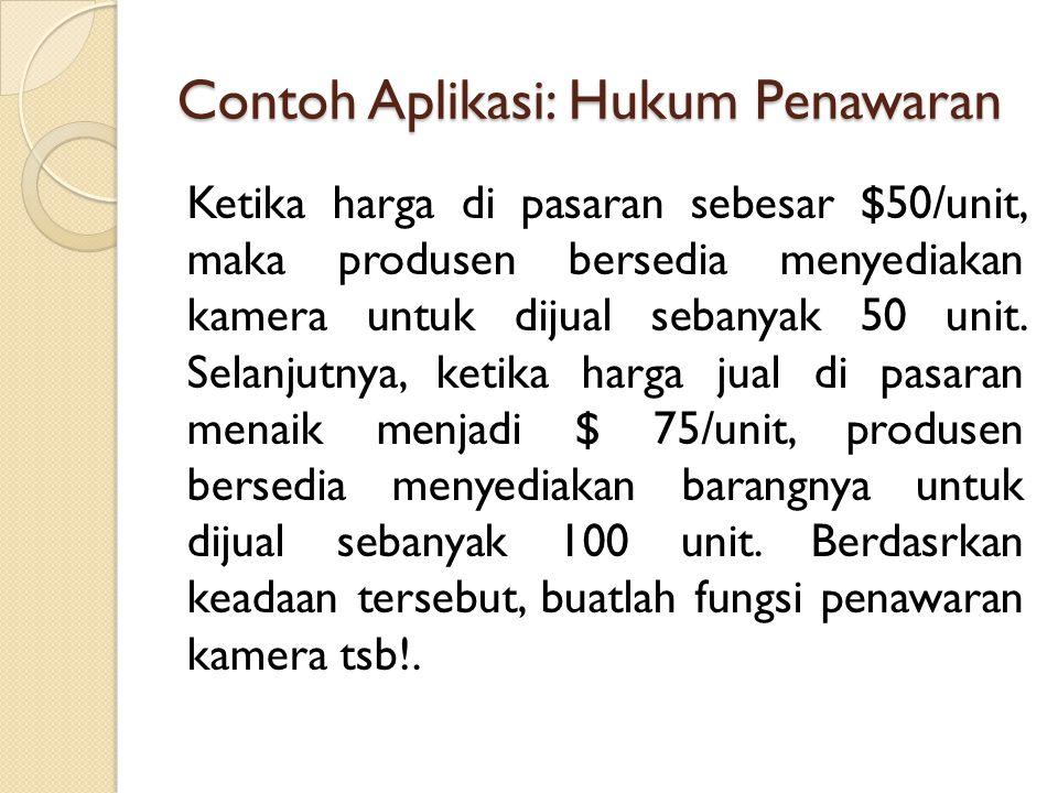 Penyelesaian: Bila, Q=penawaran, P=harga barang tsb.