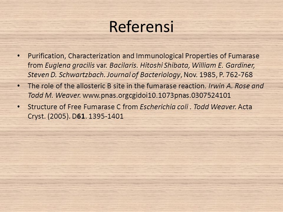 Referensi Purification, Characterization and Immunological Properties of Fumarase from Euglena gracilis var. Bacilaris. Hitoshi Shibata, William E. Ga