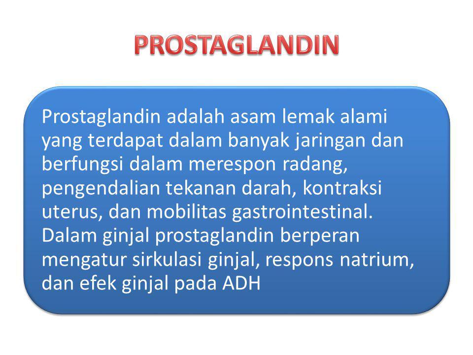 Prostaglandin adalah asam lemak alami yang terdapat dalam banyak jaringan dan berfungsi dalam merespon radang, pengendalian tekanan darah, kontraksi u