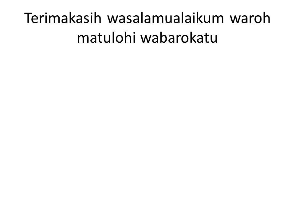 Terimakasih wasalamualaikum waroh matulohi wabarokatu
