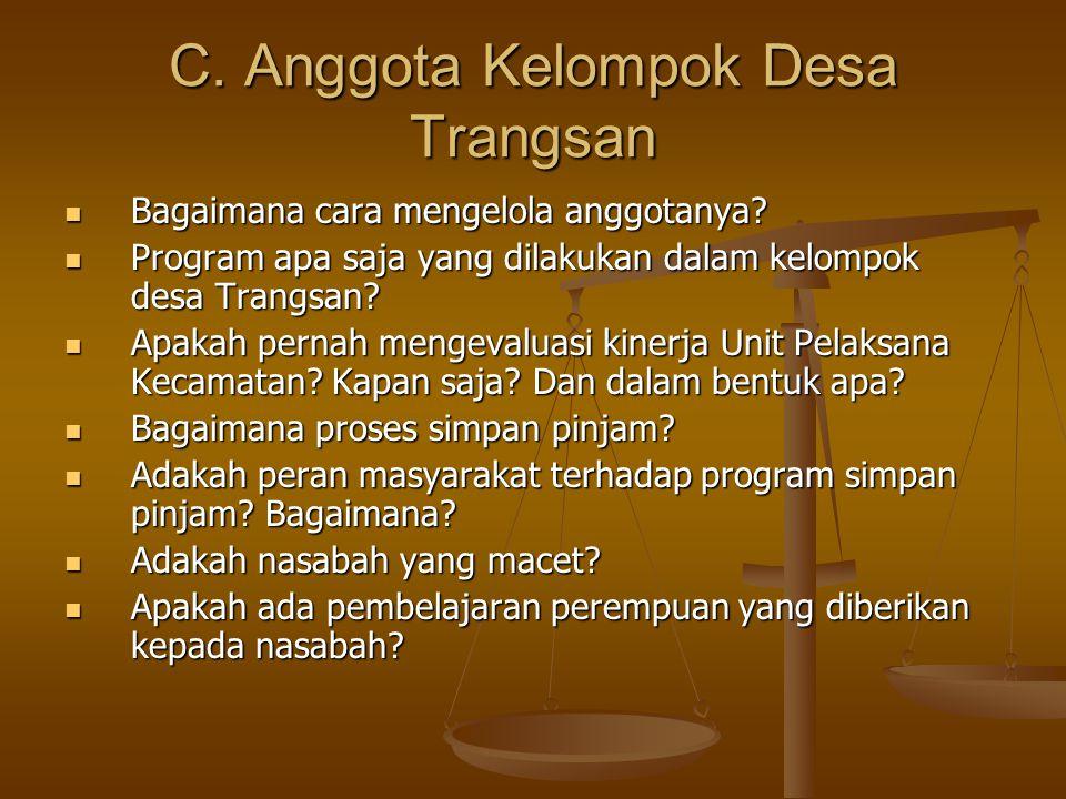 C. Anggota Kelompok Desa Trangsan Bagaimana cara mengelola anggotanya? Bagaimana cara mengelola anggotanya? Program apa saja yang dilakukan dalam kelo