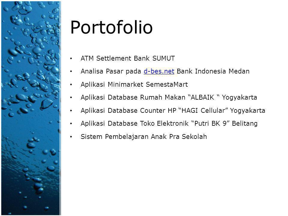 Portofolio ATM Settlement Bank SUMUT Analisa Pasar pada d-bes.net Bank Indonesia Medand-bes.net Aplikasi Minimarket SemestaMart Aplikasi Database Ruma