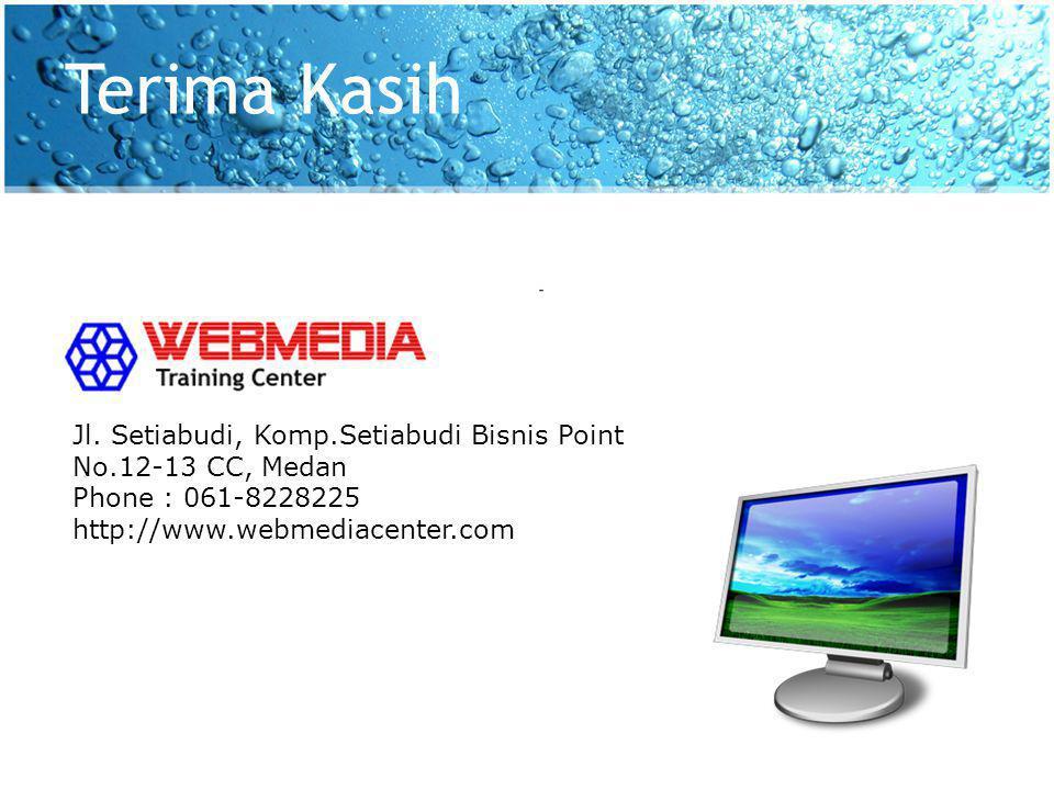 Terima Kasih Jl. Setiabudi, Komp.Setiabudi Bisnis Point No.12-13 CC, Medan Phone : 061-8228225 http://www.webmediacenter.com