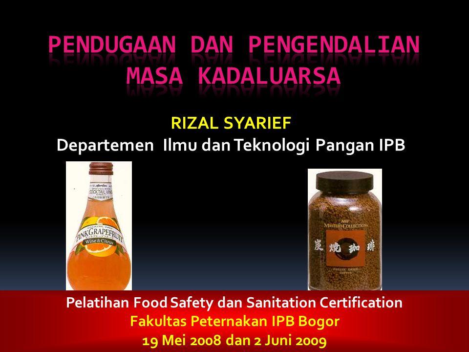 RIZAL SYARIEF Departemen Ilmu dan Teknologi Pangan IPB Pelatihan Food Safety dan Sanitation Certification Fakultas Peternakan IPB Bogor 19 Mei 2008 da