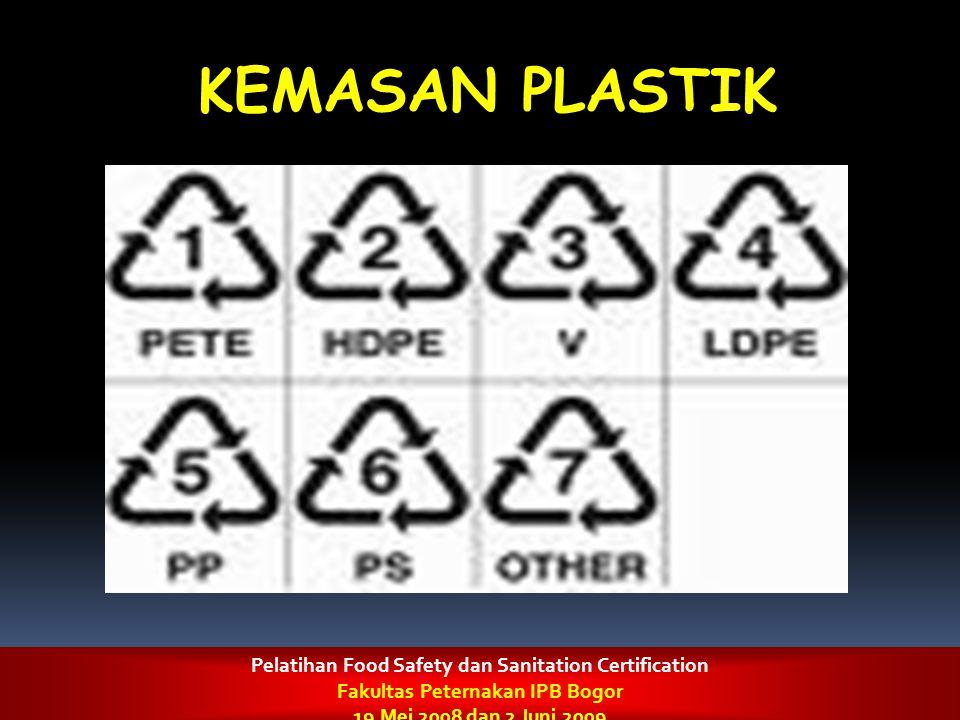 KEMASAN PLASTIK Pelatihan Food Safety dan Sanitation Certification Fakultas Peternakan IPB Bogor 19 Mei 2008 dan 2 Juni 2009