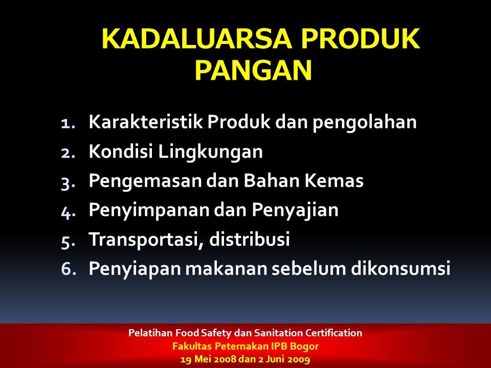 KADALUARSA PRODUK PANGAN 1. Karakteristik Produk dan pengolahan 2. Kondisi Lingkungan 3. Pengemasan dan Bahan Kemas 4. Penyimpanan dan Penyajian 5. Tr