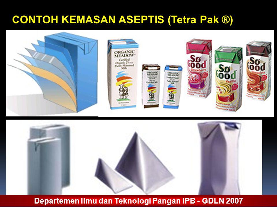 CONTOH KEMASAN ASEPTIS (Tetra Pak ®) Departemen Ilmu dan Teknologi Pangan IPB - GDLN 2007