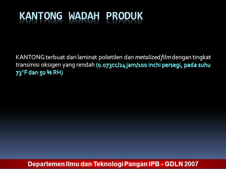 (0.073cc/24 jam/100 inchi persegi, pada suhu 73°F dan 50 % RH) KANTONG terbuat dari laminat polietilen dan metalized film dengan tingkat transmisi oks