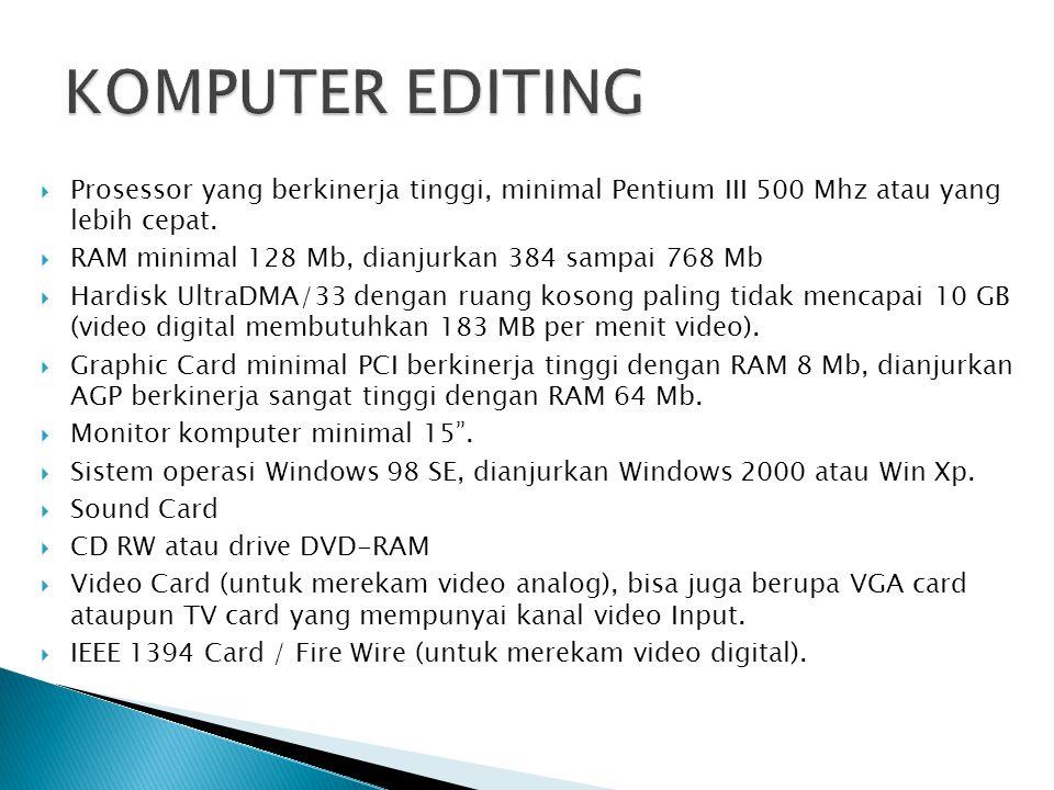  Prosessor yang berkinerja tinggi, minimal Pentium III 500 Mhz atau yang lebih cepat.  RAM minimal 128 Mb, dianjurkan 384 sampai 768 Mb  Hardisk Ul