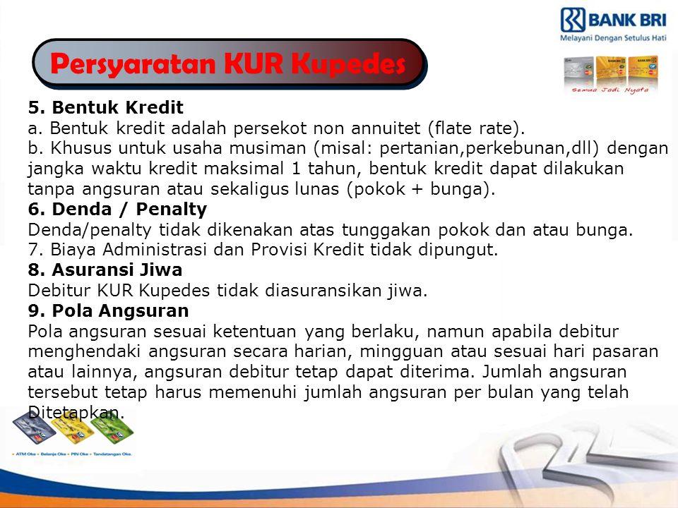 Persyaratan KUR Kupedes 5.Bentuk Kredit a.