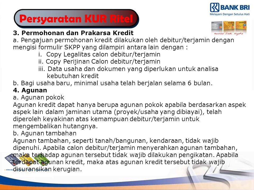 Persyaratan KUR Ritel 3.Permohonan dan Prakarsa Kredit a.