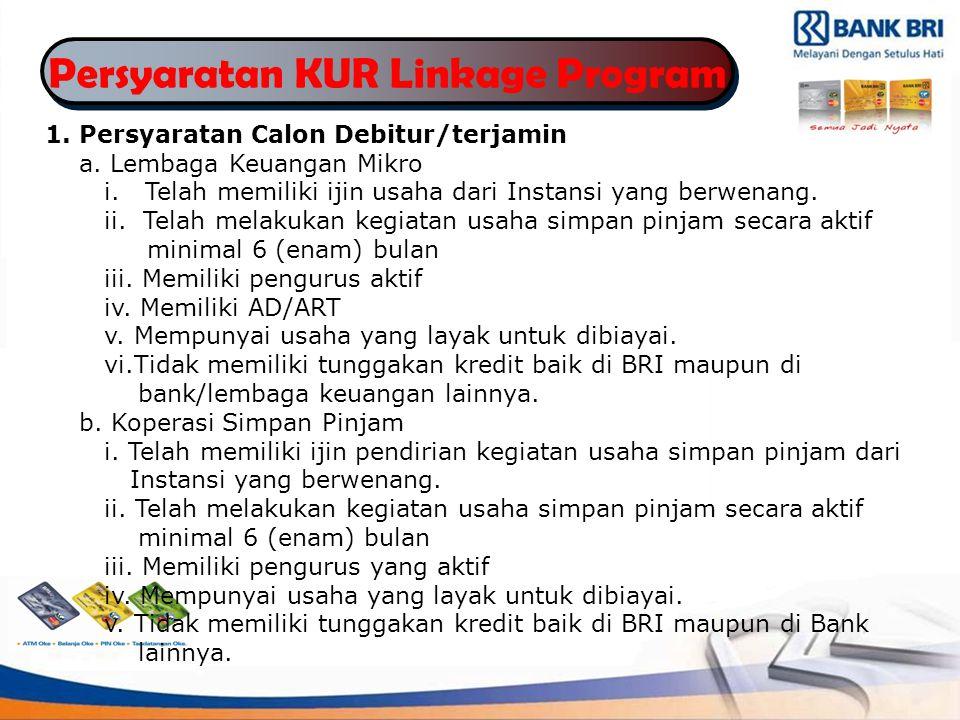 Persyaratan KUR Linkage Program 1.Persyaratan Calon Debitur/terjamin a.