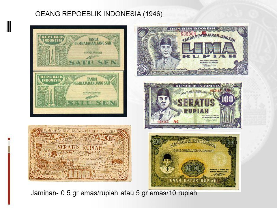 Jaminan- 0.5 gr emas/rupiah atau 5 gr emas/10 rupiah. OEANG REPOEBLIK INDONESIA (1946)