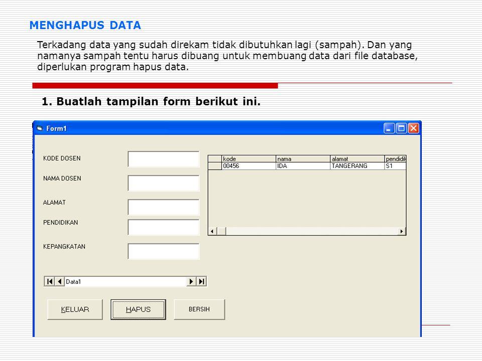 MENGHAPUS DATA 2.Ketikan listing program pada tombol keluar 3.