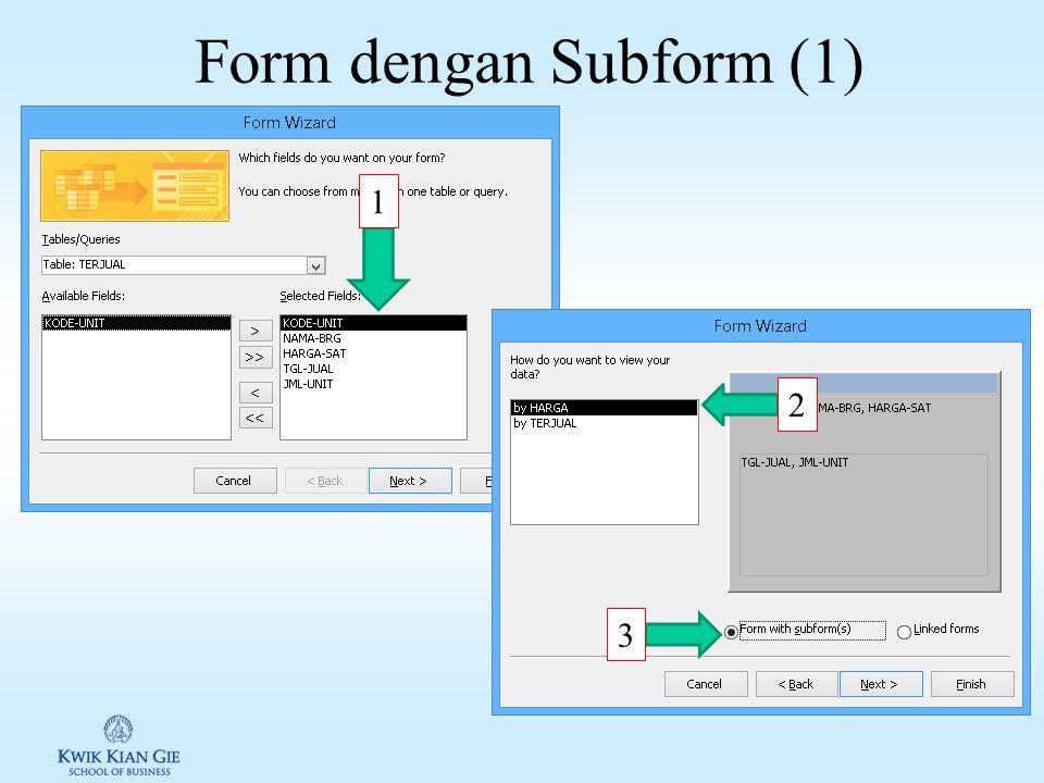 Latihan 3 – 4 xxx 5.Buatlah sebuah form lengkap dengan sub-form-nya. Tabel:HARGA berfungsi sebagai form utama dan tabel TERJUAL sebagai sub-form-nya.