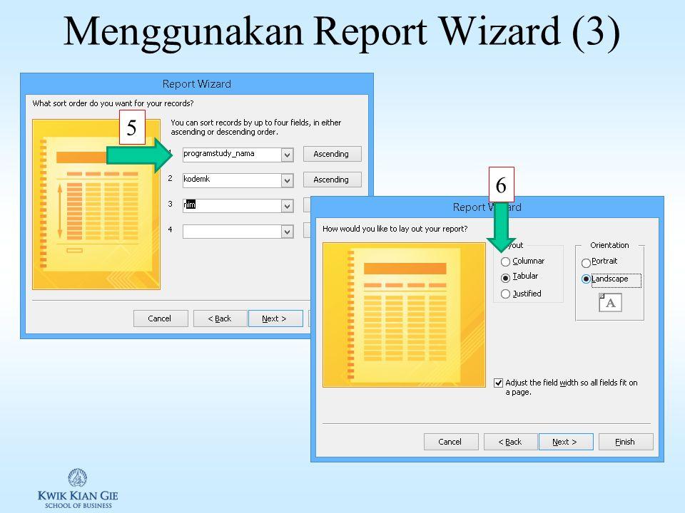 Menggunakan Report Wizard (2) 3 4