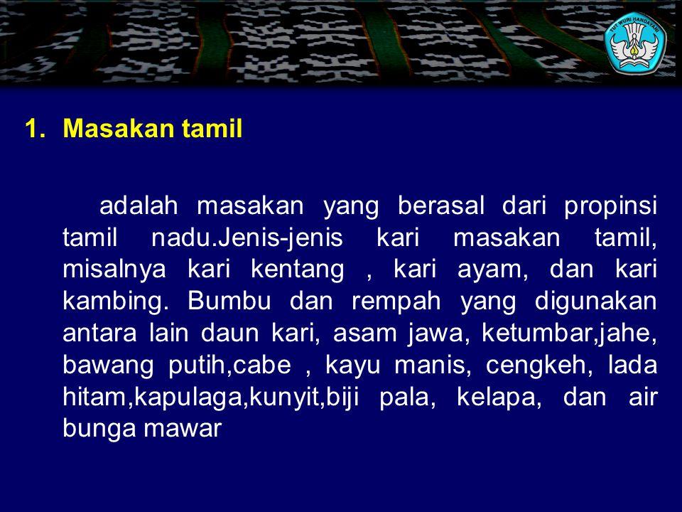 1.Masakan Tamil 2.Masakan Thailand 3.Masakan Malaysia 4.Masakan Indone 5.Masakan Jepang J.
