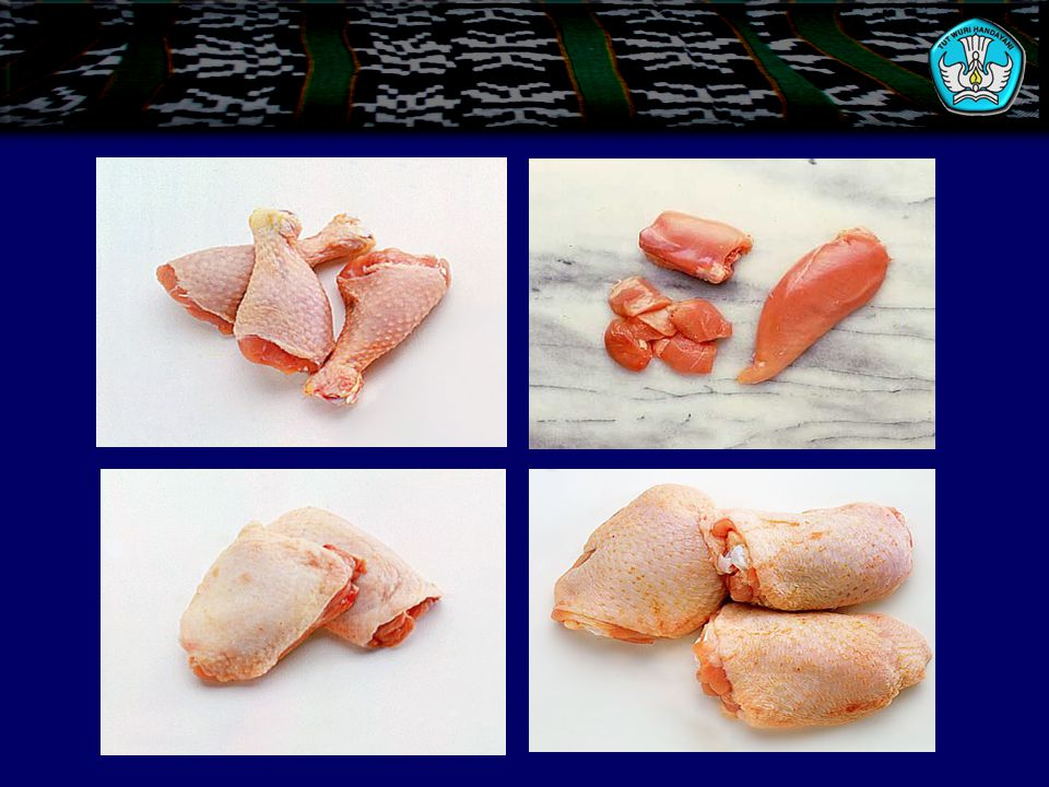 2.Good Chicken criterion: a.Mempunyai badan yang besar dan montok b.Tulang dada masih mempunyai tulang rawan c.Dagingnya segar d.Kulit segar, putih rata, dan ada kemerah-merahan e.Ayam yang tua mempunyai sisik di kaki dan mempunyai taji f.Ayam tidak mengantuk dan berpenyakit g.Memiliki mata yang segar dan cerah