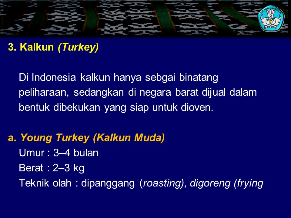 2. Angsa (Goose) a. Gooseling (angsa muda) Umur : 3–5 bulan Berat : 2–3 kg Kegunaan : dipanggang (roasting), direbus b. Goose (angsa dewasa) Umur : 6–