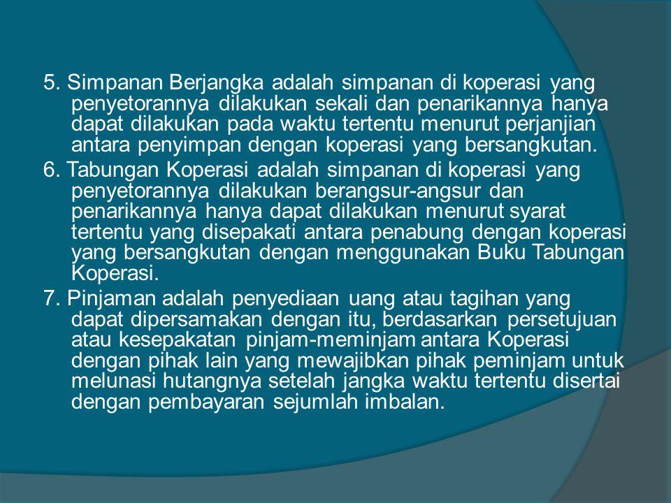 SUMBER DANA KOPERASI  Simpanan Pokok Simpanan pokok adalah sejumlah uang yang wajib dibayarkan oleh anggota kepada koperasi pada saat masuk menjadi anggota.