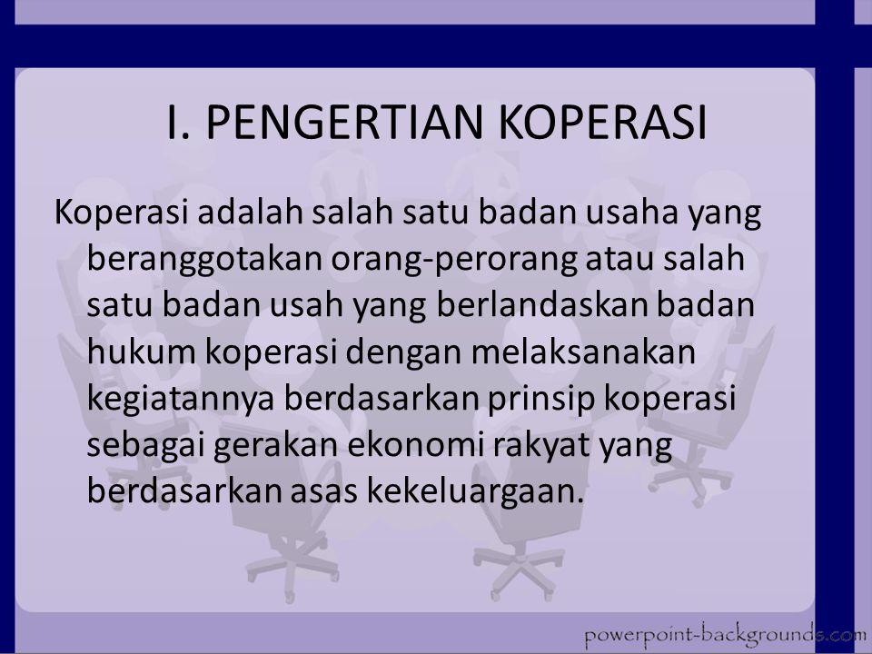 II.CIRI-CIRI KOPERASI Adapun ciri-ciri dari koperasi, yaitu sebagai berikut : a.