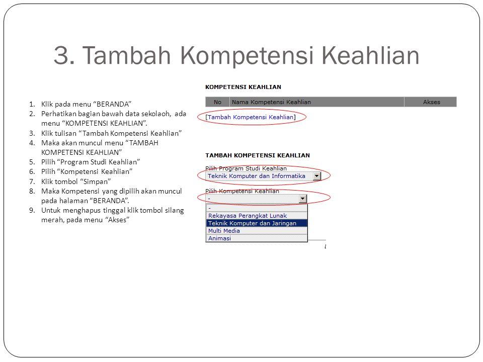 """3. Tambah Kompetensi Keahlian 1.Klik pada menu """"BERANDA"""" 2.Perhatikan bagian bawah data sekolaoh, ada menu """"KOMPETENSI KEAHLIAN"""". 3.Klik tulisan """"Tamb"""