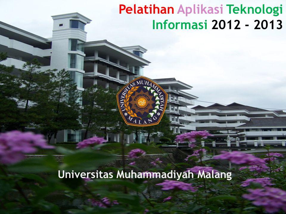 Pelatihan Aplikasi Teknologi Informasi 2012 - 2013 Universitas Muhammadiyah Malang