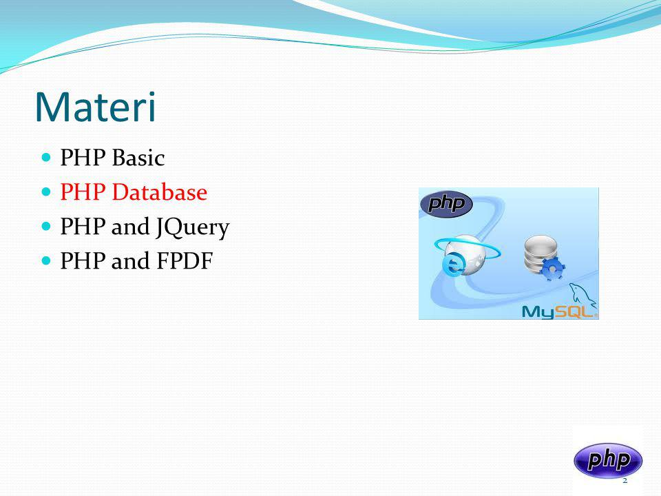 Materi PHP Basic PHP Database PHP and JQuery PHP and FPDF 2