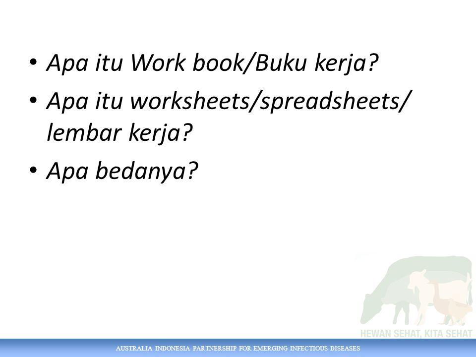 AUSTRALIA INDONESIA PARTNERSHIP FOR EMERGING INFECTIOUS DISEASES Apa itu Work book/Buku kerja.