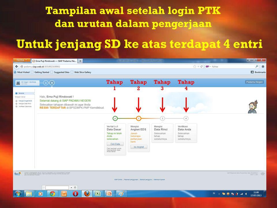 Tampilan awal setelah login PTK dan urutan dalam pengerjaan Tahap 1 Tahap 2 Tahap 3 Tahap 4 Untuk jenjang SD ke atas terdapat 4 entri
