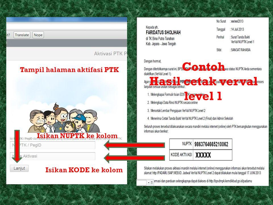 Isikan NUPTK ke kolom Isikan KODE ke kolom Contoh Hasil cetak verval level 1 Tampil halaman aktifasi PTK